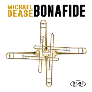 Posi-Tone Records - Michael Dease - Bonafide